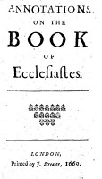 Annotations on the Book of Ecclesiastes   By Edward Reynolds  Bishop of Norwich   PDF