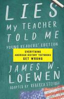 Lies My Teacher Told Me  Young Readers    Edition PDF