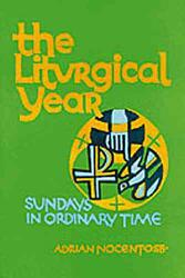 The Liturgical Year Sundays Nine To Thirty Four In Ordinary Time Book PDF