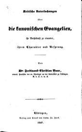 Kritische untersuchungen über die kanonischen evangelien: ihr verhältniss zu einander, ihren charakter und ursprung