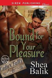 Bound for Your Pleasure [Cedar Falls 6]