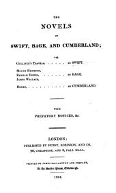 The Novels of Swift, Bage, and Cumberland: Viz. Gulliver's Travels