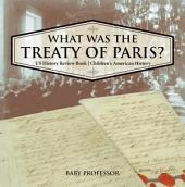 What was the Treaty of Paris? US History Review Book | Children's American History