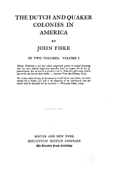 The historical writings of John Fiske: Illustrated with many photogravures, maps, charts, facsimiles, etc. ...