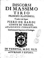 Discorsi di Massimo Tirio filosofo platonico, tradotti dal signor Piero de Bardi conte di Vernio academico fiorentino