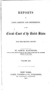 Reports of Cases Argued and Determined in the Circuit Court of the United States for the Second Circuit: Volume 13