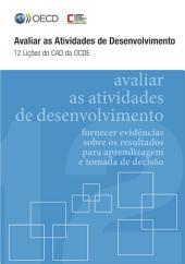 Avaliar as Atividades de Desenvolvimento 12 Lições do CAD da OCDE: 12 Lições do CAD da OCDE