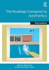 The Routledge Companion to Aesthetics: Edition 3
