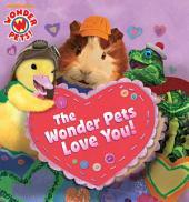 The Wonder Pets Love You! (Wonder Pets!)