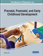 Handbook of Research on Prenatal, Postnatal, and Early Childhood Development