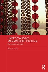 Understanding Management in China: Past, present and future