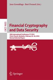 Financial Cryptography and Data Security: 20th International Conference, FC 2016, Christ Church, Barbados, February 22–26, 2016, Revised Selected Papers