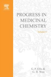Progress in Medicinal Chemistry: Volume 9