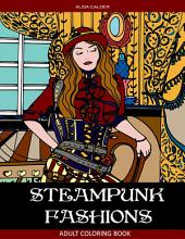 Steampunk Fashions Adult Coloring Book