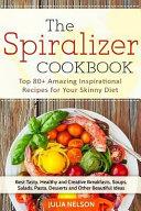 The Spiralizer Cookbook Book PDF