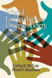 School Leadership in a Diverse Society: Helping Schools Prepare All Students for Success