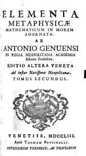 Elementa metaphysicae mathematicum in morem adornata: Volume 2