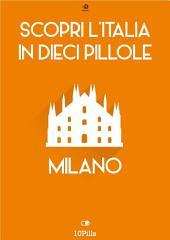 Scopri l'Italia in 10 Pillole - Milano