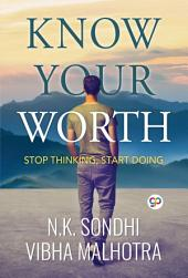Know Your Worth: Stop Thinking, Start Doing