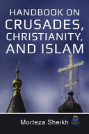 Handbook on Crusades, Christianity, and Islam