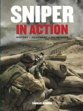 Sniper in Action: History, Equipment, Techniques