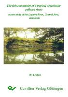 The fish community of a tropical organically polluted river  a case study of the Logawa River  Central Java  Indonesia PDF