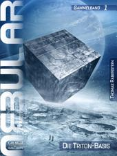 Nebular Sammelband 1 - Die Triton-Basis: Nebular Episoden 1-5