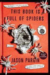 This Book Is Full of Spiders: Seriously, Dude, Don't Touch It