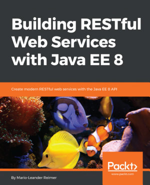 Building RESTful Web Services with Java EE 8 PDF