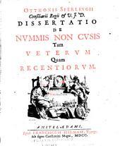 Otthonis Sperlingii, consiliarii regii & V.J.D., Dissertatio de nummis non cusis tam veterum quam recentiorum