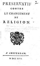 Preservatif contre le changement de religion: Volume1