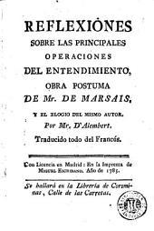 Reflexiones sobre las principales operaciones del entendimiento: obra postuma de Mr. de Marsais