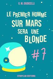 Le premier homme sur Mars sera une blonde, épisode 7