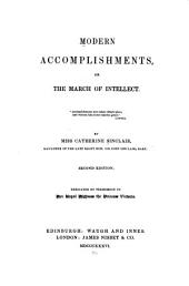 Modern Accomplishments: Or, The March of Intellect