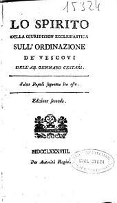 Lo spirito della giuridizion ecclesiastica sull'ordinazione de'vescovi