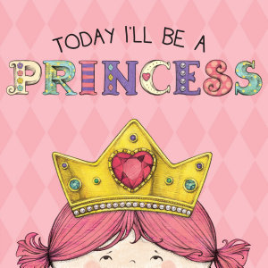 Today I ll Be a Princess Book