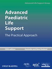 Advanced Paediatric Life Support: The Practical Approach, Edition 5