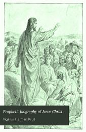 Prophetic Biography of Jesus Christ
