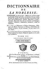Dictionnaire de la noblesse, contenant les généalogies, l'histoire et la chronologie des familles nobles de France: Volume3