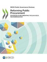 OECD Public Governance Reviews Reforming Public Procurement Progress in Implementing the 2015 OECD Recommendation PDF