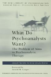 What Do Psychoanalysts Want  Book PDF