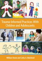Trauma informed Practices with Children and Adolescents PDF
