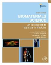 Biomaterials Science: An Introduction to Materials in Medicine, Edition 3