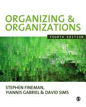 Organizing & Organizations: Edition 4