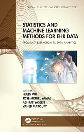 Statistics and Machine Learning Methods for EHR Data PDF
