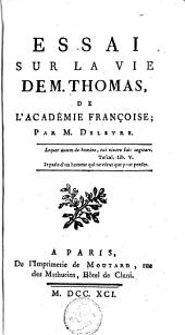 Essai sur la vie de M. Thomas, de l'Académie françoise