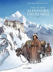 Une vie avec Alexandra David Néel -