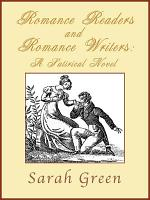 Romance Readers and Romance Writers  A Satirical Novel PDF