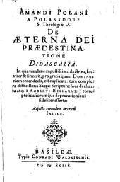 Amandi Polani a Polansdorf ... De Aeterna Dei Praedestinatione Didascalia