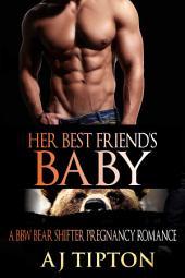 Her Best Friend's Baby: A BBW Bear Shifter Pregnancy Romance